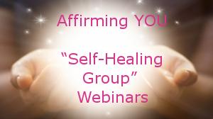 Self-Healing Group Webinars 2019